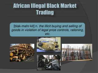 African Illegal Black Market Trading