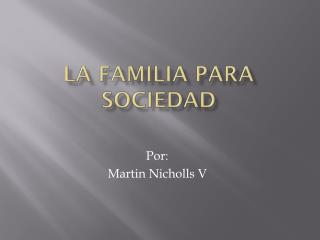 La  familia  Para  sociedad