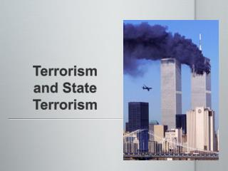 Terrorism and State Terrorism