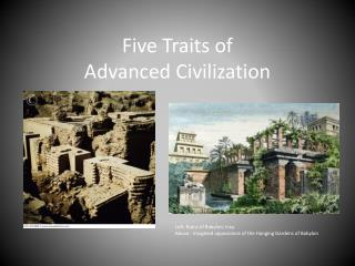 Five Traits of  Advanced Civilization