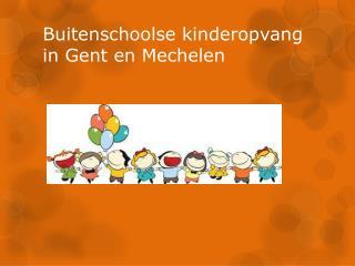 Buitenschoolse kinderopvang  in Gent en Mechelen