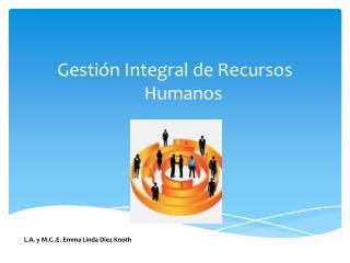 Gestión Integral de Recursos     Humanos