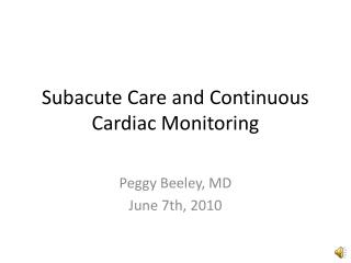Subacute  Care and Continuous Cardiac Monitoring