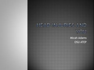 Head Injuries and You