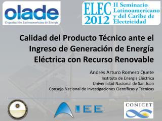 Andrés  Arturo Romero  Quete Instituto de Energía Eléctrica Universidad Nacional de San Juan