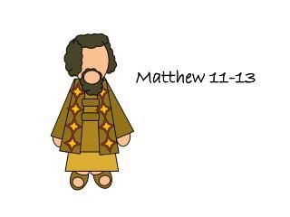 Matthew 11-13