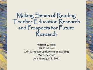 Making Sense of Reading Teacher Education Research and Prospects for Future Research