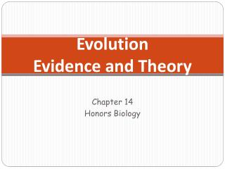 Evolution Evidence and Theory