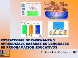 ESTRATEGIAS DE ENSEÑANZA Y APRENDIZAJE BASADAS EN LENGUAJES DE PROGRAMACIÓN EDUCATIVOS