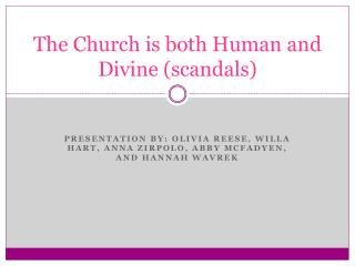 The Church is both Human and Divine (scandals)