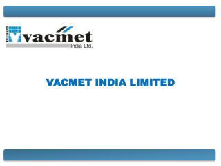 VACMET INDIA LIMITED