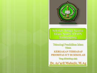 Teknologi Pendidikan  Islam  TEMA KEBIJAKAN TERHADAP PRIORITAS ICT DI  SEKOLAH