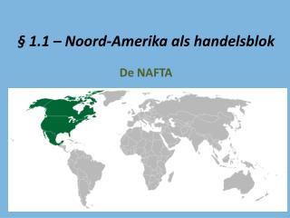 � 1.1 � Noord-Amerika als handelsblok