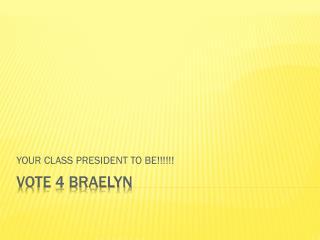VOTE 4 BRAELYN