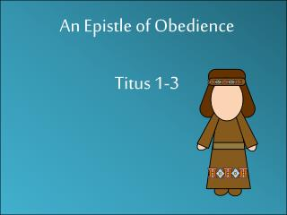 An Epistle  of Obedience  Titus 1-3