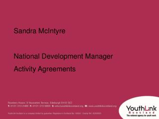 Sandra McIntyre National Development Manager Activity Agreements