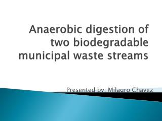 Anaerobic digestion of two biodegradable municipal waste streams