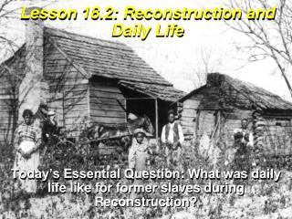 Lesson  18.2:  Reconstruction and Daily Life