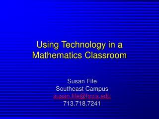 Using Technology in a Mathematics Classroom