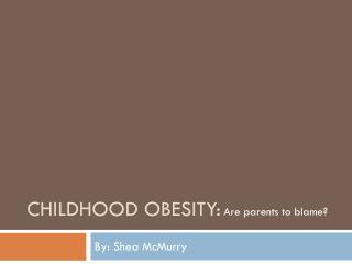 Childhood Obesity: