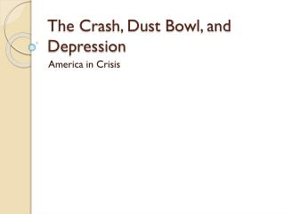 The Crash, Dust Bowl, and Depression
