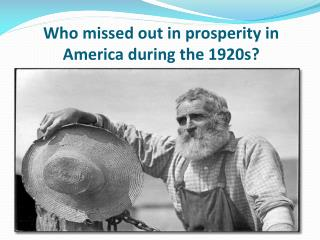 Who missed out in prosperity in America during the 1920s?