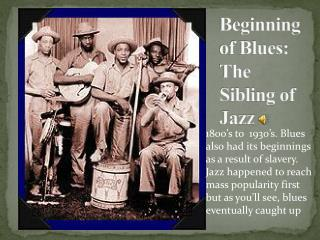 Beginning of Blues: The Sibling of Jazz