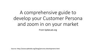 A comprehensive guide to develop your Customer Persona and zoom in on your  market