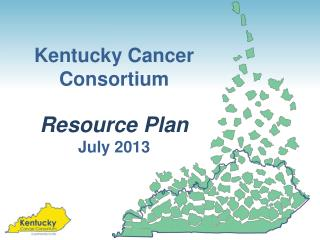 Kentucky Cancer Consortium Resource Plan July 2013