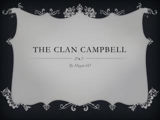 The clan Campbell