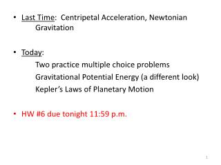 Last Time :  Centripetal Acceleration, Newtonian 	Gravitation Today :