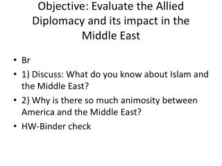 Objective: Evaluate the Allied Diplomacy and its impact in the Middle East