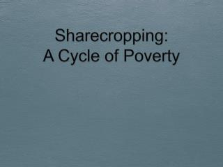 Sharecropping: A Cycle of Poverty