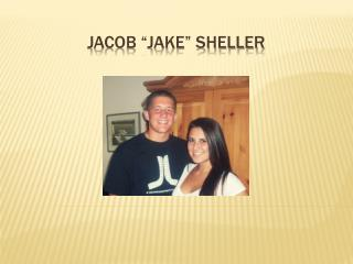 "Jacob ""Jake"" Sheller"