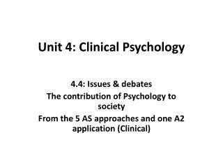 Unit 4: Clinical Psychology