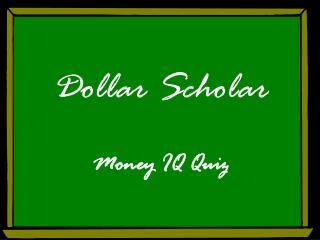 Dollar Scholar