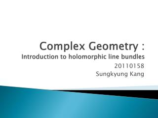 Complex Geometry : Introduction to holomorphic line bundles