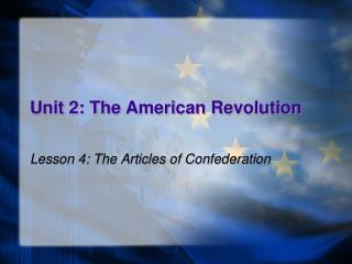Unit 2: The American Revolution