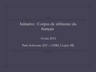 Initiative : Corpus de référence du français