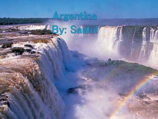 Argentina  By:  Saahil