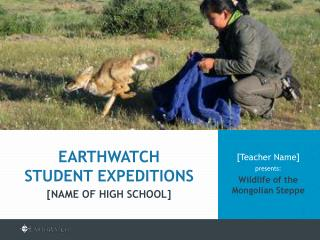 [Teacher Name]  presents: Wildlife of the Mongolian Steppe