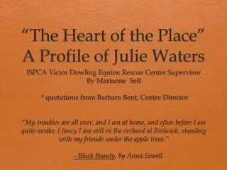 """The Heart of the Place"" A Profile of Julie Waters"
