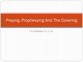 Praying, Prophesying And The Covering
