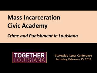 Mass Incarceration  Civic Academy Crime and Punishment in Louisiana