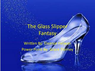 The Glass Slipper Fantasy