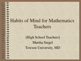 Habits of Mind for Mathematics Teachers