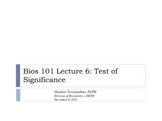 Bios 101 Lecture  6: Test  of Significance