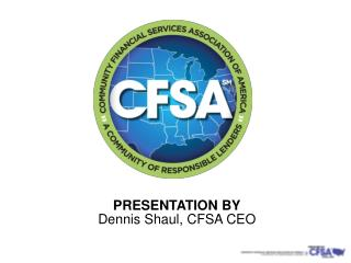 PRESENTATION BY Dennis  Shaul , CFSA CEO