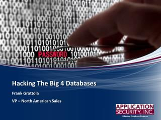 Hacking The Big 4 Databases