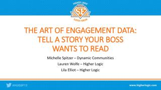 THE ART OF ENGAGEMENT DATA: TELL A STORY YOUR BOSS  WANTS TO READ